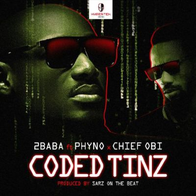 2Baba ft. Phyno & Chief Obi – Coded Tinz