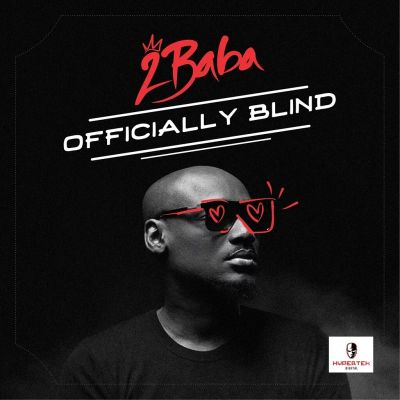 2Baba – Officially Blind