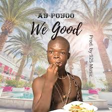 AY Poyoo – We Good