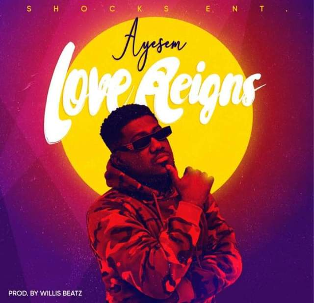 Ayesem – Love Reigns (Prod. by WillisBeatz)