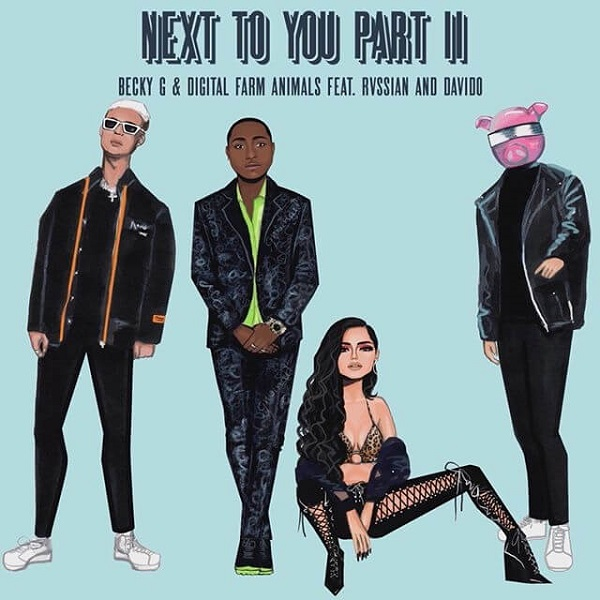 Becky G – Next To You Part II ft. Davido, Rvssian, Digital Farm Animals