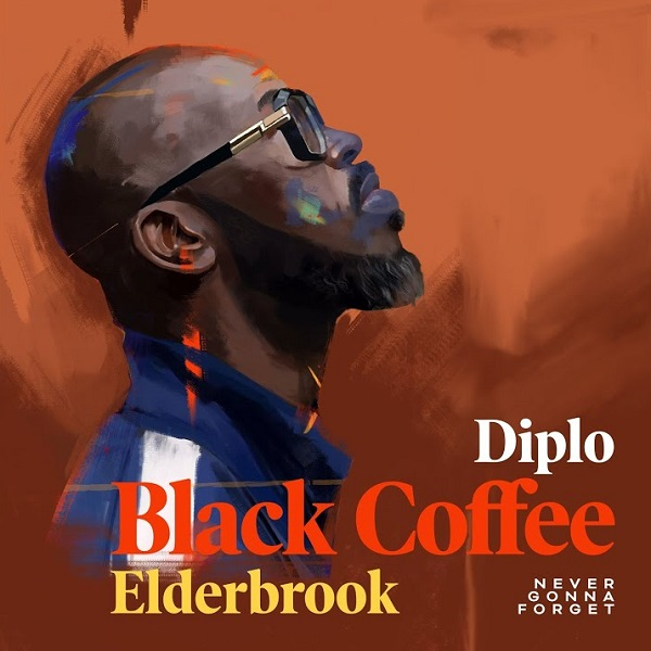 Black Coffee – Never Gonna Forget ft. Elderbrook, Diplo