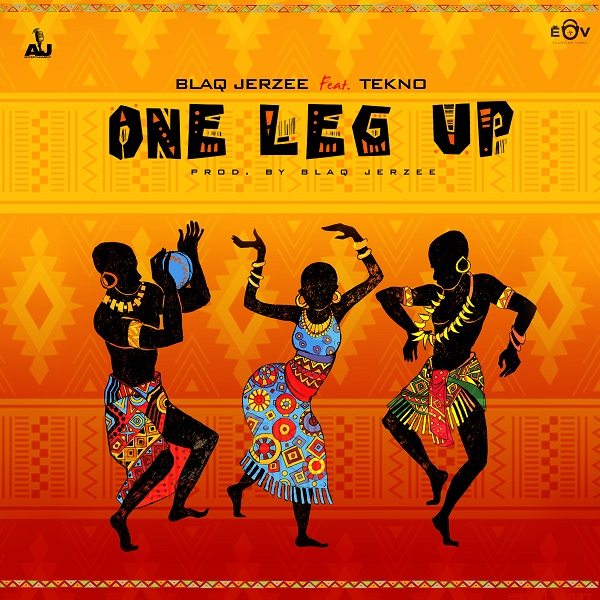 Blaq Jerzee – One Leg Up ft. Tekno (Official Video)