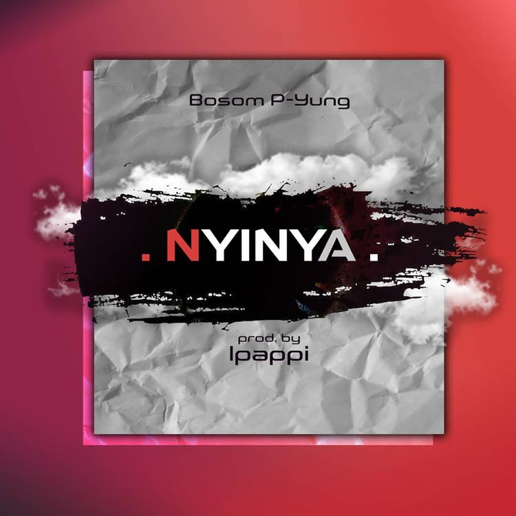 Bosom P-Yung – Nyinya (Prod. by Ipappi)
