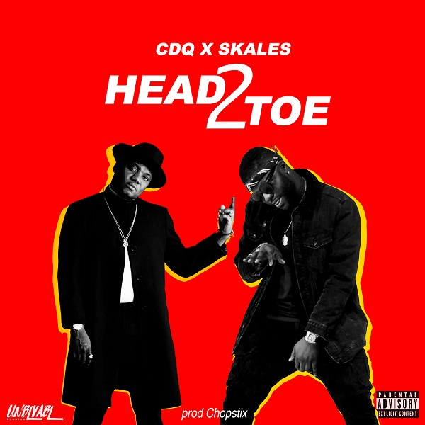 CDQ ft. Skales – Head2Toe