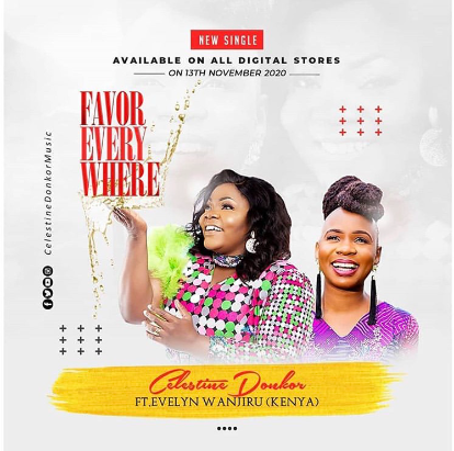 Celestine Donkor – Favor Everywhere Ft. Evelyn Wanjiru