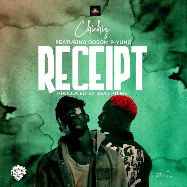 Chichiz – Receipt Ft Bosom P-Yung (Prod. by Beat Prime)