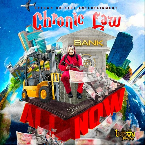 Chronic Law – All Now (Prod. by UpTown Bristol Ent.)