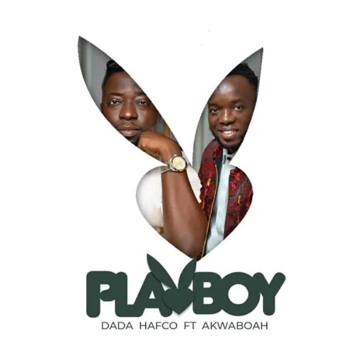 Dada Hafco – Playboy Ft Akwaboah