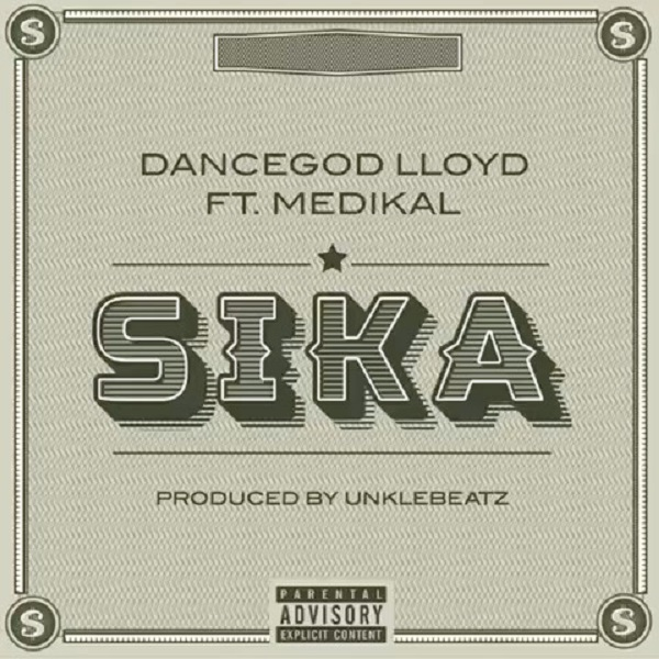 Dancegod Lloyd ft. Medikal – Sika