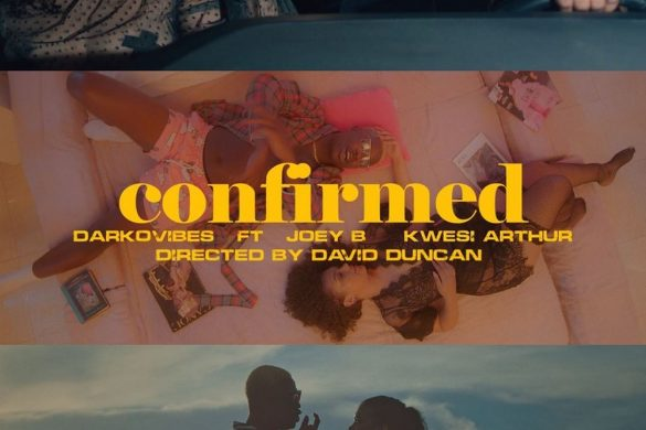 Darkovibes ft. Kwesi Arthur, Joey B – Confirmed (Official Video)
