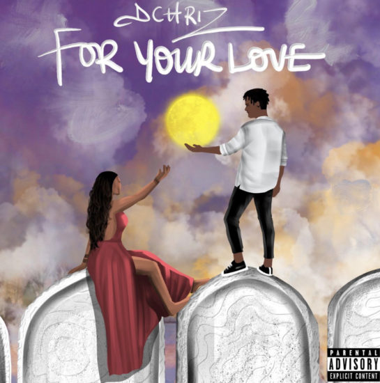 Dchriz – For Your Love