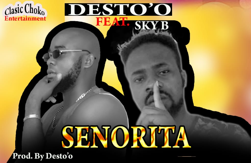 Desto Ft Sky B – Senorita (Prod. Desto'O)