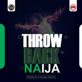 DJ Casablanca – Throw Back Naija (Old 9ja Party Mix)