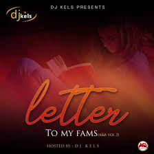 DJ Kels – Letter To My Fans VOL 2 Mix