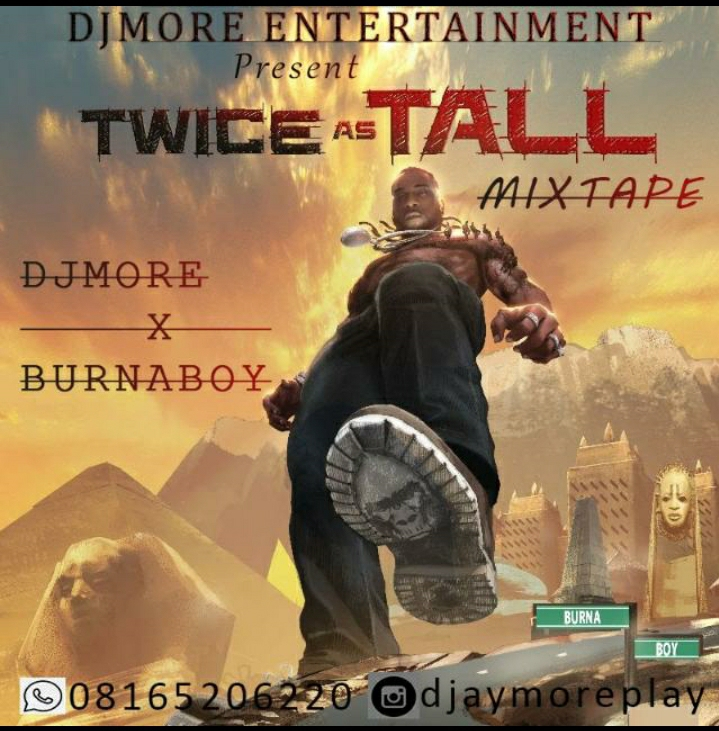 Dj More Ft Burna Boy - Twice As Tall Mix
