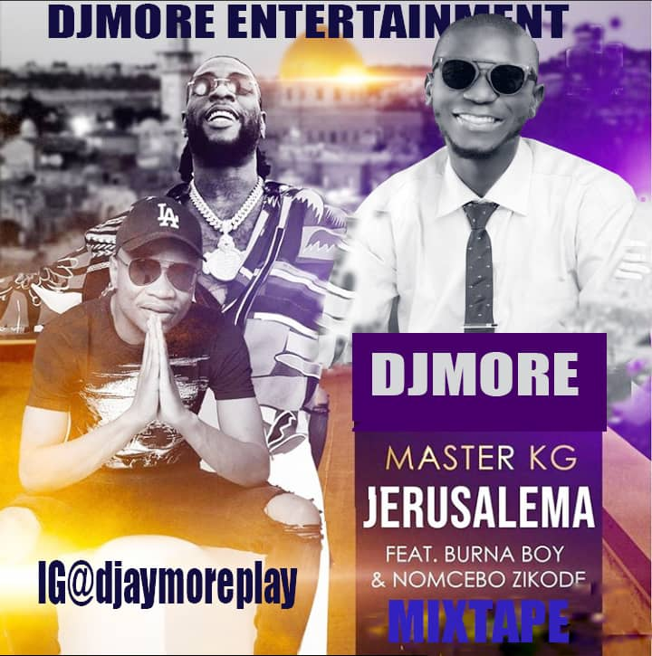 DJ More  Ft.  Master KG,  Burna Boy & Nomcebo – Jerusalem Mix