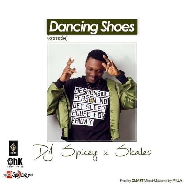 DJ Spicey Ft. Skales – Dancing Shoes (Komole)