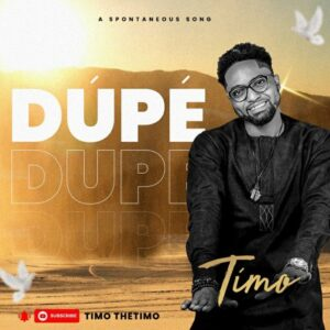 DOWNLOAD MP3: Timo – Dupe