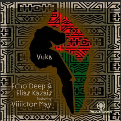 Echo Deep, Elias Kazais – Vuka Ft. Viiiictor May
