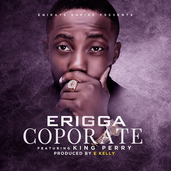 Erigga – Coporate ft. King Perry