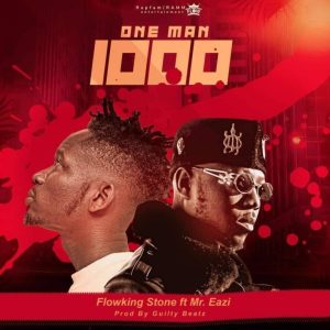 Flowking Stone ft Mr Eazi – One Man Thousand