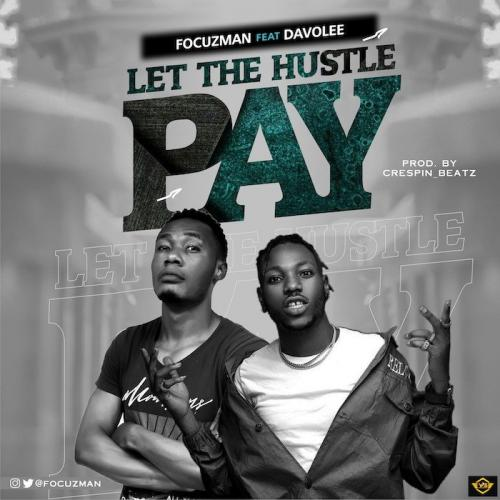 Focuzman Ft. Davolee – Let The Hustle Pay