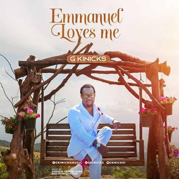 G Kinicks – Emmanuel Loves Me
