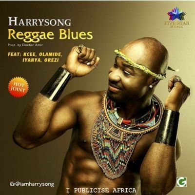 Harrysong – Reggae Blues ft. Olamide, Kcee, Iyanya, Orezi