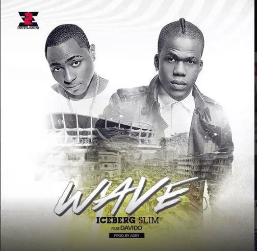 IceBerg Slim ft. Davido – Wave