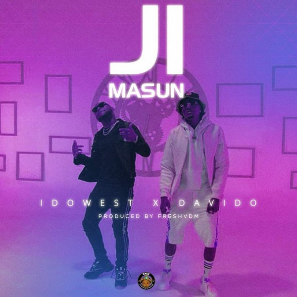 Idowest – Ji Masun ft. Davido