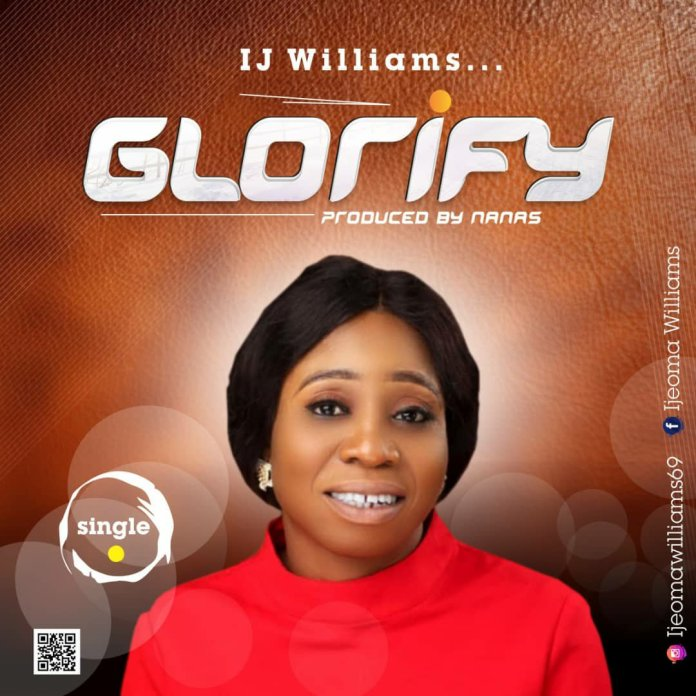 IJ Williams – Glorify (Prod. Nanas)
