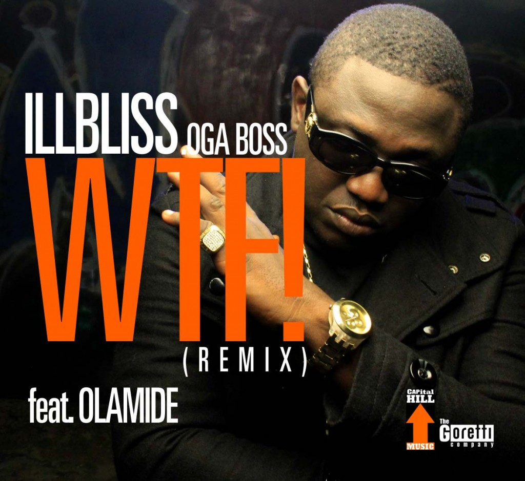 IllBliss – WTF! (Remix) ft. Olamide
