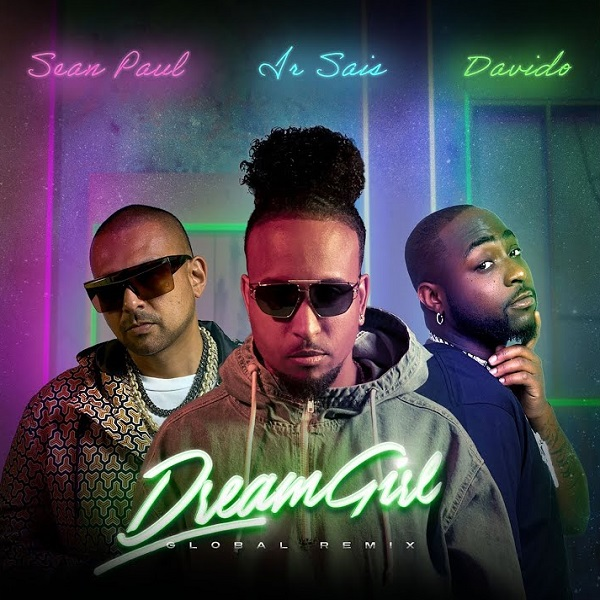 Ir Sais ft. Davido, Sean Paul – Dream Girl (Global Remix)