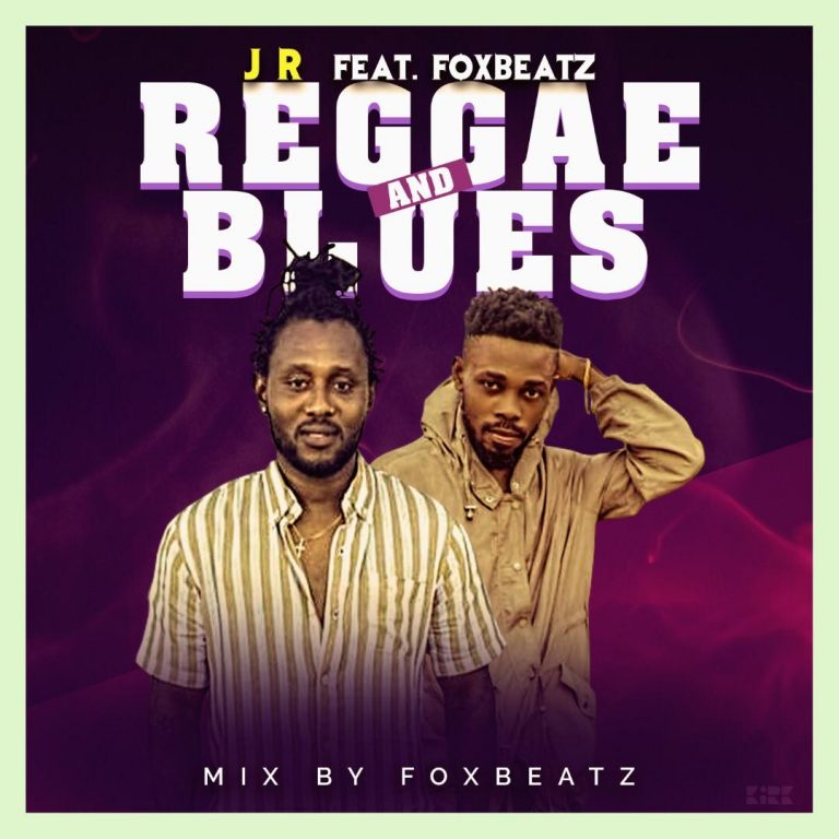 J R – Reggae and Blues ft. Foxbeatz
