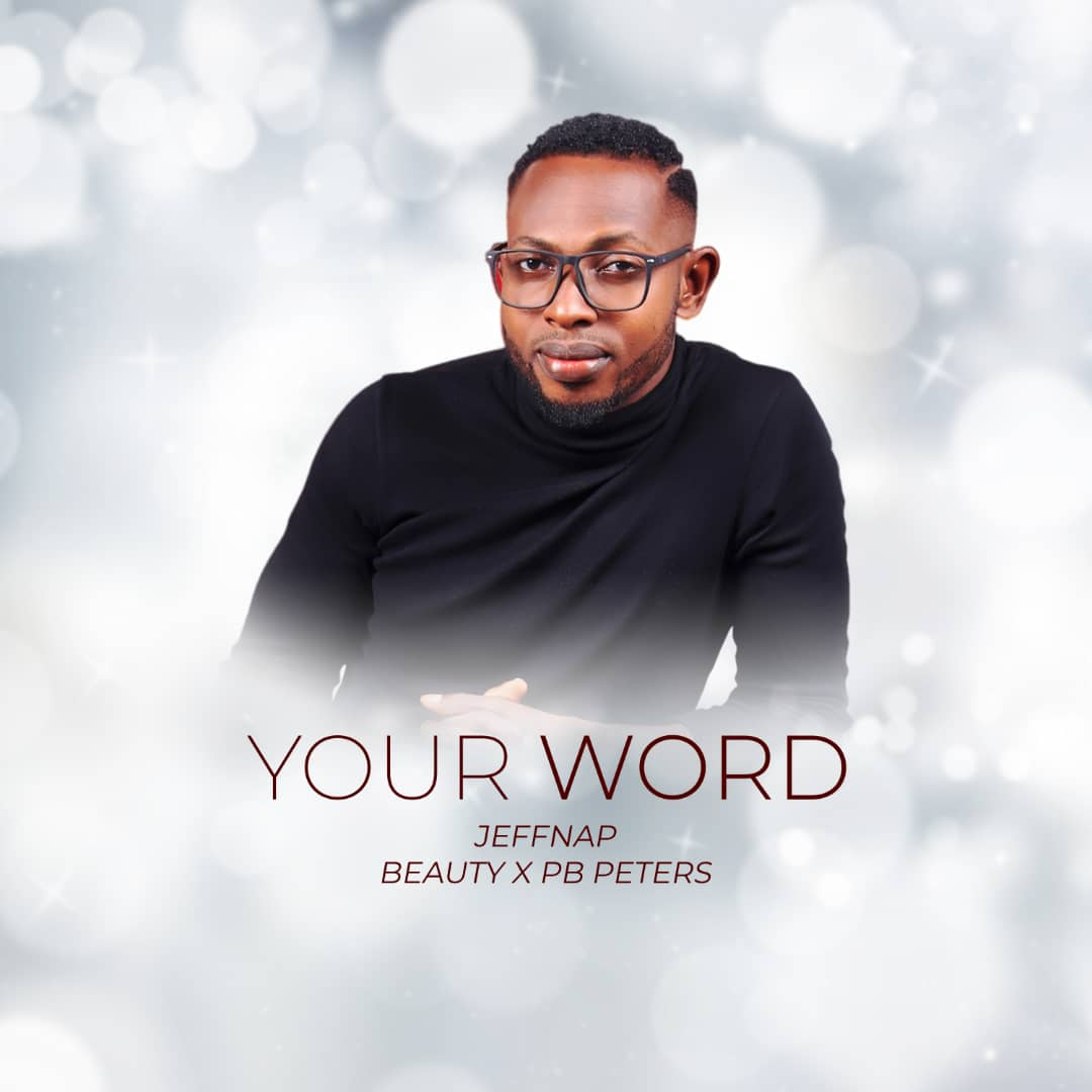 Jeffnap Ft PB Peters & Beauty - Your Word