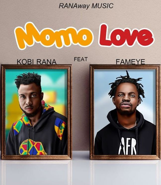 Kobi Rana – Momo Love Ft Fameye (Prod. by GMK)