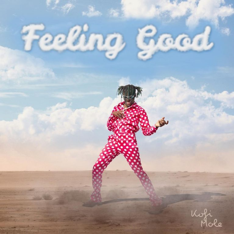 Kofi Mole – Feeling Good (Prod. by Juiczxx)
