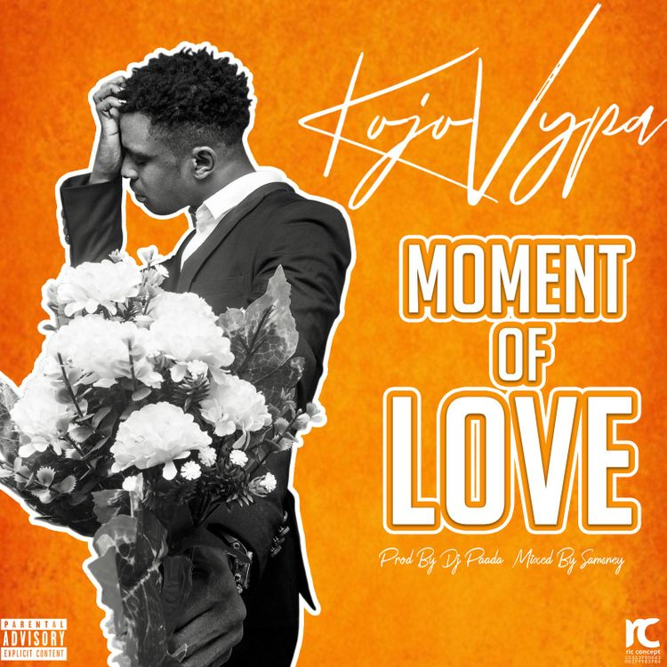 Kojo Vypa – Moment Of Love (Prod. by DJ Paada)