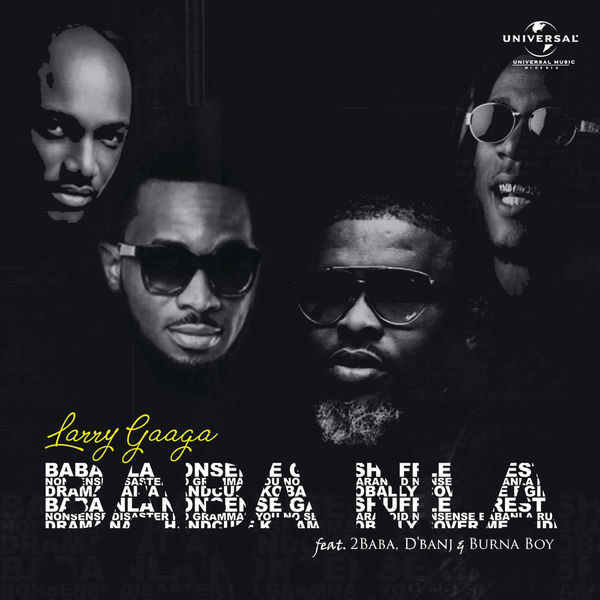 Larry Gaaga – Baba Nla ft. Burna Boy, 2Baba & D'banj