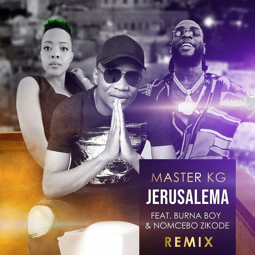 Master KG – Jerusalema (Remix) ft. Burna Boy, Nomcebo