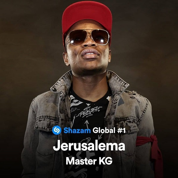 Master KG's single 'Jerusalema' now number 1 global song on Shazam