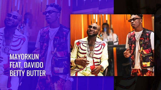 Mayorkun ft. Davido – Betty Butter (Official Video)