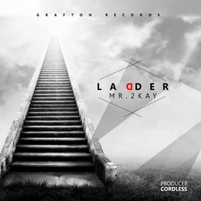 Mr. 2Kay – Ladder (Prod. By Cordless)