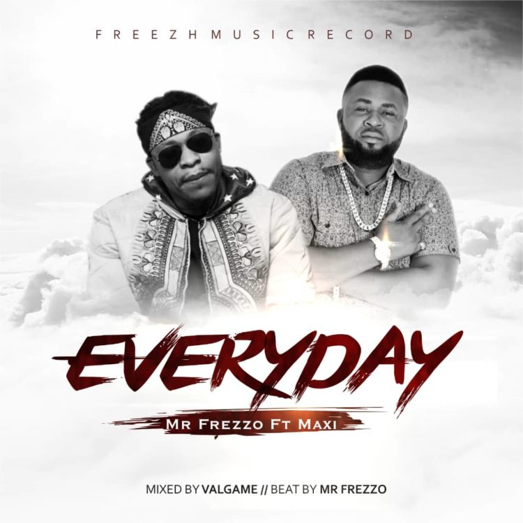 Mr Frezzo Ft Maxi – Everyday