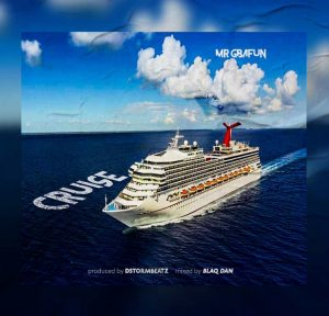 Mr Gbafun – Cruise (Prod. By Dstorm Beatz)