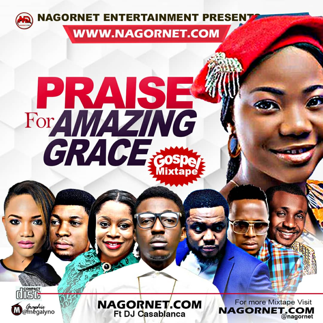 Nagornet Ft DJ Casablanca  – Praise For Amazing Grace Mix