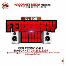 Nagornet Ft DJ SOB – NG Monthly Mixtape (February Edition)