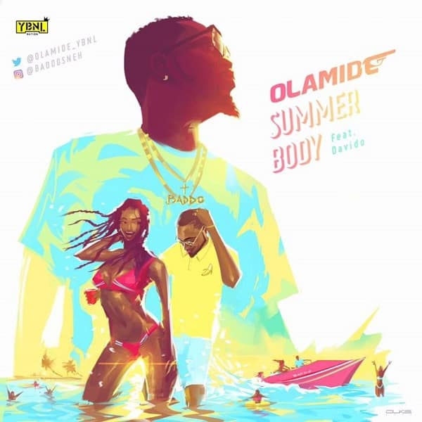 Olamide ft. Davido – Summer Body