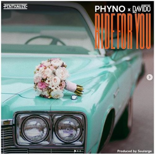 Phyno Ft. Davido – Ride For You (Official Video)